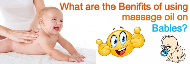 Photo of What are the Benifits of using massage oil on Babies ?