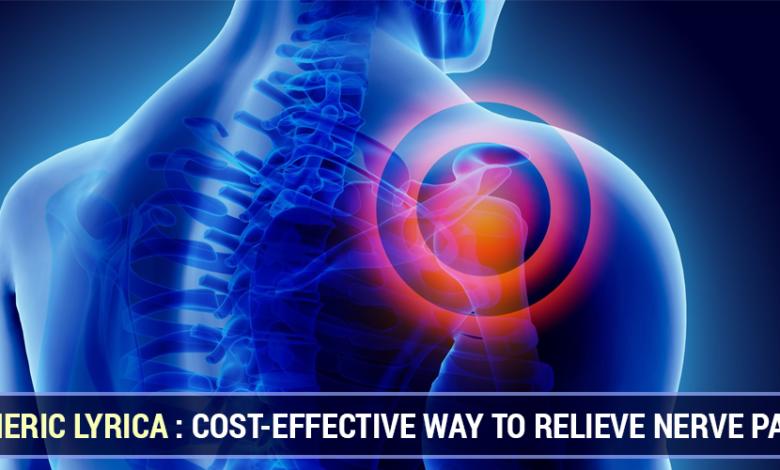 Generic Lyrica Cost Effective Way to Relieve Nerve Pain