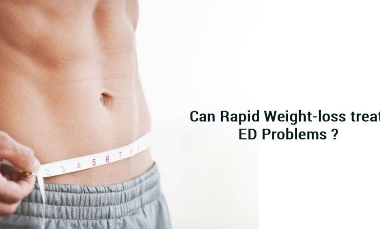 Can Rapid Weight-loss treat ED problems